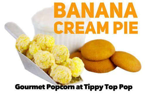 Banana Cream Pie Popcorn at Tippy Top Pop Pilot Mountain